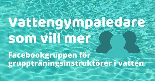 Länk till facebook-gruppen Vattengympaledare som vill mer och Melodifestivalen 💙 Vattengympa